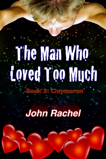 The Man Who Loved Too Much - Book 3: Oxymoron