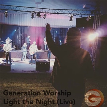 Light the Night (Live) by Generation Worship