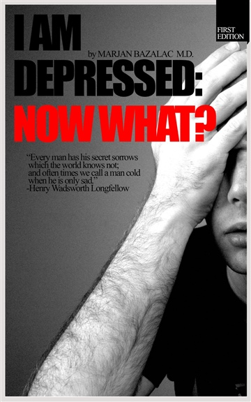 I Am Depressed: Now What? (Depression Free Life)
