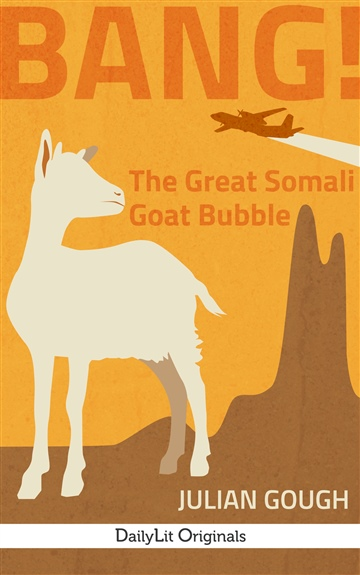 BANG! The Great Somali Goat Bubble by Julian Gough