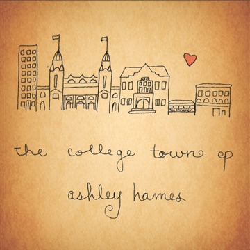 The College Town EP by Ashley Hames