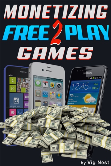 Monetizing Free-to-Play (F2P) Games - Sample by Vig Nest