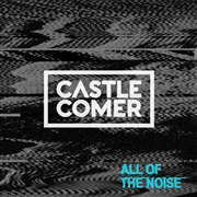 Castlecomer : All Of The Noise