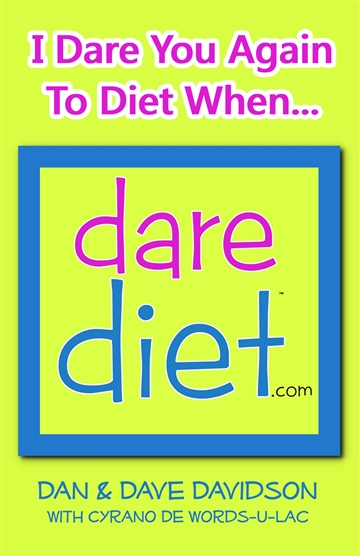 Dave Davidson : I Dare You Again To Diet When... The Dare Diet