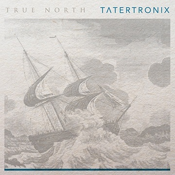 True North (Remix) by TATERTRONIX