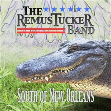 The Remus Tucker Band: South Of New Orleans by Remus Tucker