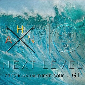 N E X T  L E V E L - K-Kauai 2015 Theme Song by GT