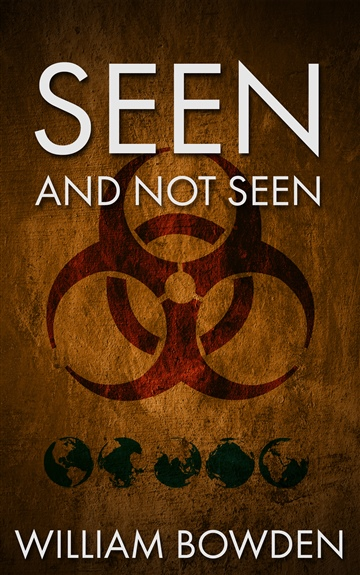 Seen And Not Seen by William Bowden