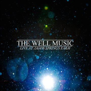 Live At Jacob Springs Farm by The Well Music
