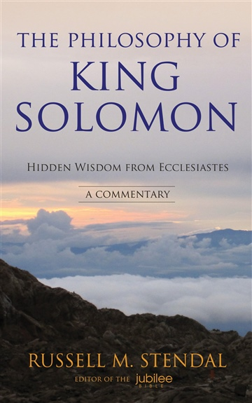The Philosophy of King Solomon by Russell M. Stendal