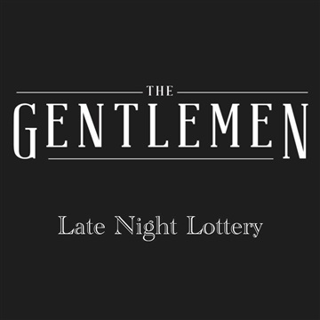 Late Night Lottery by The Gentlemen