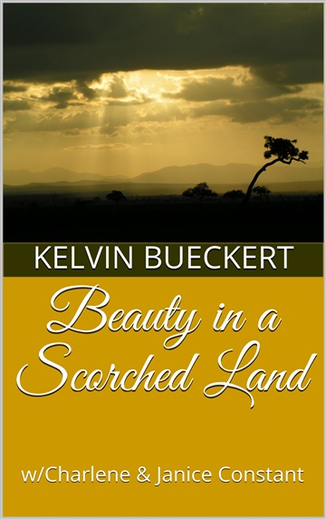 Kelvin Bueckert : Beauty in a Scorched Land
