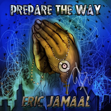 Eric Jamaal : Prepare The Way