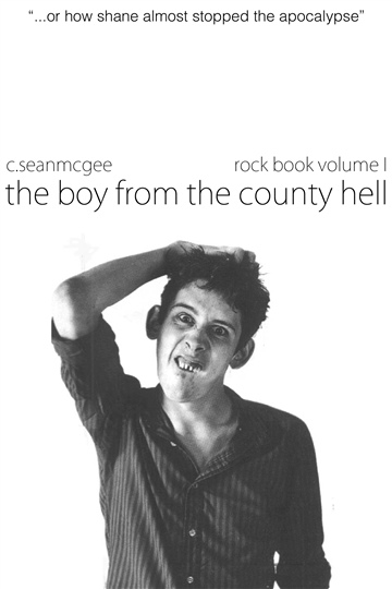 C.SeanMcGee : The Boy from the County Hell (Rock Book Vol 1)