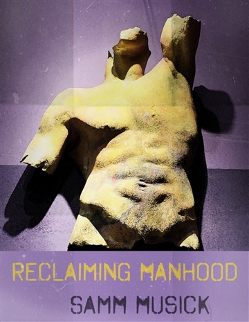 Reclaiming Manhood