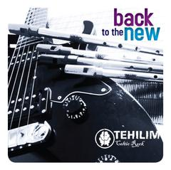 Back to The New by Tehilim Celtic Rock