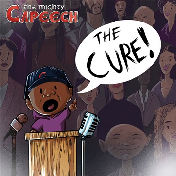 The Cure by The Mighty Capeech