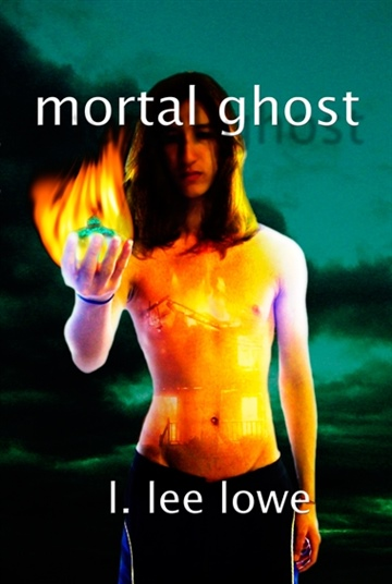 L. Lee Lowe : Mortal Ghost