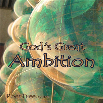 God's Great Ambition (World Mission Scripture Songs) by PoetTreecom