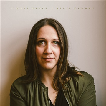 I Have Peace by Allie Crummy