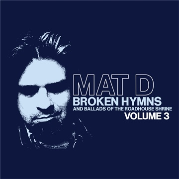 Mat D : Broken Hymns Volume 3