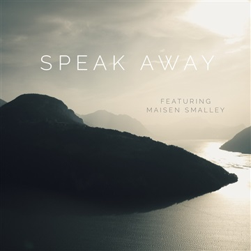 Speak Away (feat. Maisen Smalley) by Taylor Agan