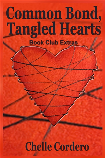 Common Bond, Tangled Hearts by Chelle Cordero Book Club Extras