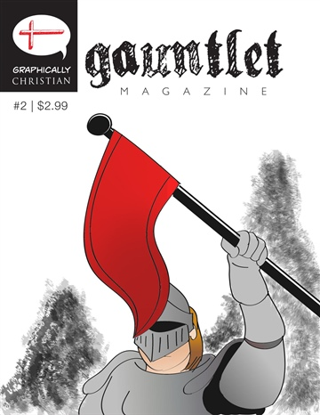 Gauntlet Magazine #2: Banner Over Ashes | Fall 2014 by Graphically Christian Studios