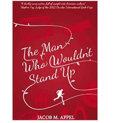 Jacob M. Appel : The Man Who Wouldn't Stand Up