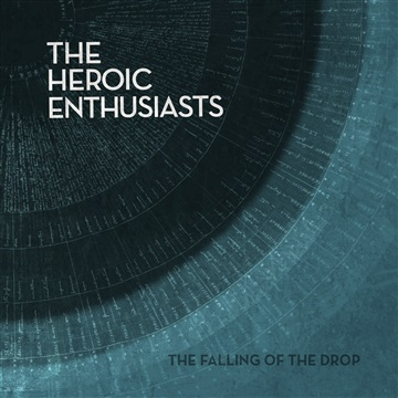 Falling of the Drop (We Are One) by The Heroic Enthusiasts