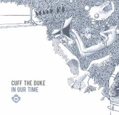 In Our Time by CUFF THE DUKE