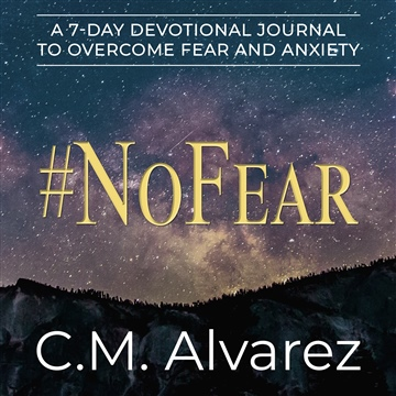 #NoFear: A 7-Day Devotional Journal to Overcome Fear and Anxiety