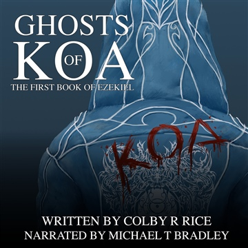 Ghosts of Koa: The First Book of Ezekiel AUDIOBOOK (All Volumes)