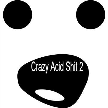 Crazy Acid Shit 2 by Various Artists