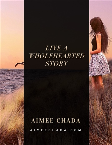 Live A Wholehearted Story by Aimee Chada