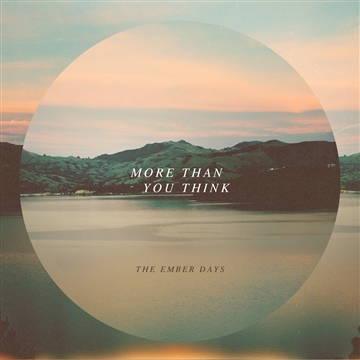 More Than You Think by The Ember Days