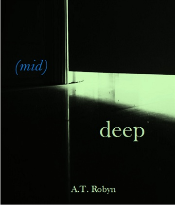 (mid)deep Episode 1 by A.T. Robyn