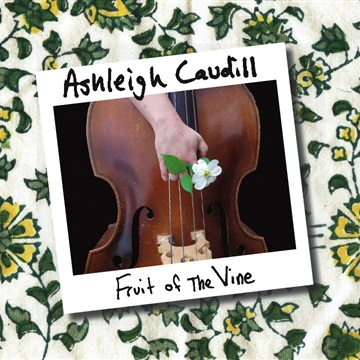 Fruit Of The Vine by Ashleigh Caudill