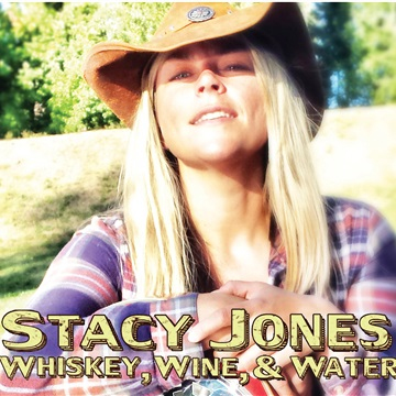 Whiskey,Wine ,& Water  by Stacy Jones