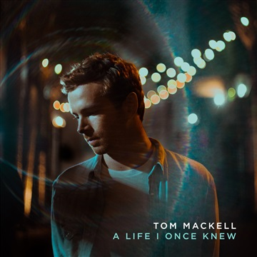 A Life I Once Knew - EP by Tom Mackell