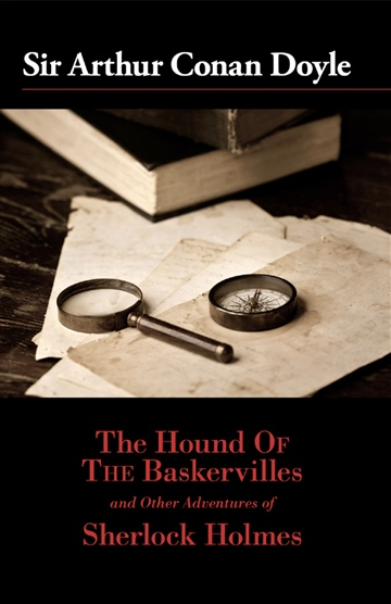 The Hound of the Baskervilles and Other Adventures of Sherlock Holmes by Sir Arthur Conan Doyle