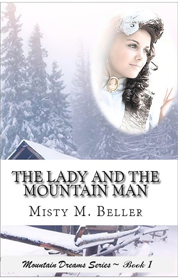 Misty M. Beller : The Lady and the Mountain Man