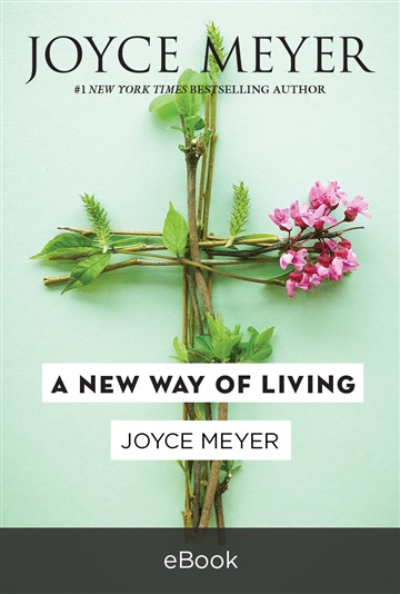 A New Way of Living by Joyce Meyer