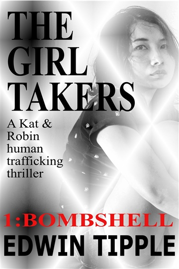 The Girl Takers Part 1 Bombshell by Edwin Tipple