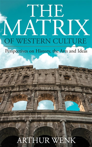 The Matrix of Western Culture:  Perspectives on History, the Arts and Ideas