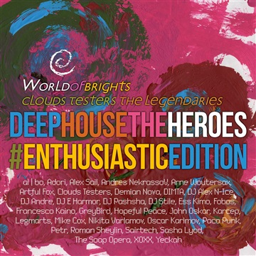 WorldOfBrights : al l bo, Clouds Testers - Deep House The Heroes Vol. V: Enthusiastic Edition