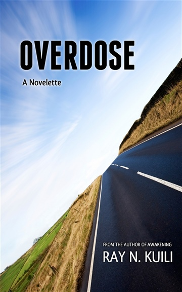 Overdose by Ray N. Kuili