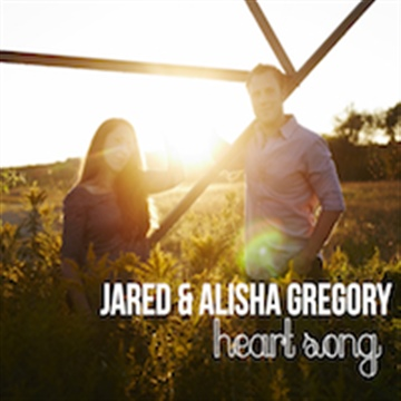 Heart Song by Jared and Alisha Gregory