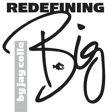 Redefining Big by Jay Colle