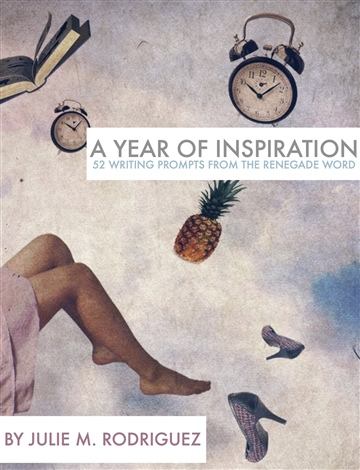 A Year Of Inspiration: 52 Writing Prompts From The Renegade Word